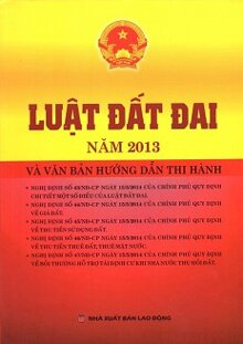 Luật Đất Đai Năm 2013 Và Văn Bản Hướng Dẫn Thi Hành
