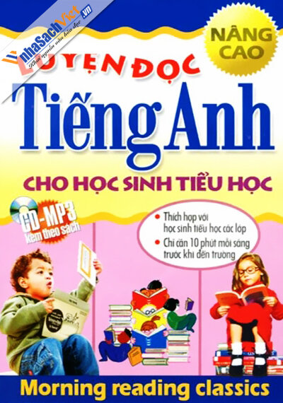 Luyện Đọc Tiếng Anh Cho Học Sinh Tiểu Học - Nâng Cao (Dùng Kèm CD - MP3)