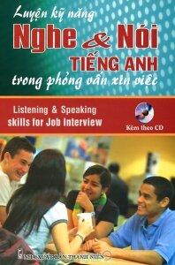 Luyện kỹ năng nghe & nói tiếng Anh trong phỏng vấn xin việc (Kèm CD) – Ngọc Linh