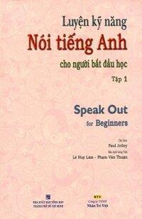 Luyện Kỹ Năng Nói Tiếng Anh - Tập 1