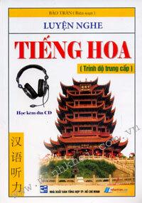 Luyện Nghe Tiếng Hoa - Trình Độ Trung Cấp