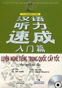 Luyện Nghe Tiếng Trung Quốc Cấp Tốc Cho Người Bắt Đầu Tác giả Mao Duyệt