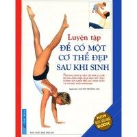 Luyện tập để có một cơ thể đẹp sau khi sinh - Nguyễn Thị Hồng Vân