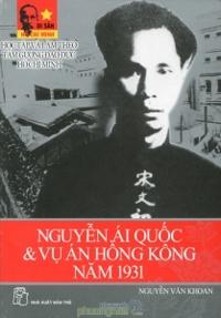 Nguyễn Ái Quốc & vụ án Hồng Kông năm 1931 - Nguyễn Văn Khoan