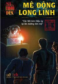 Ma thổi đèn (T2): Mê động Long Lĩnh - Thiên Hạ Bá Xướng