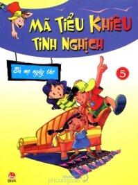 Mã Tiểu Khiêu tinh nghịch (T5): Bà mẹ ngây thơ - Dương Hồng Anh