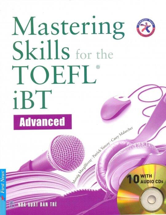 Mastering Skills For The Toefl IBT Advanced (Sách + 10CD) - Nhiều tác giả