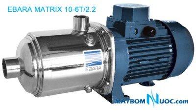 Máy bơm Ebara MATRIX 10 - 6T/2.2