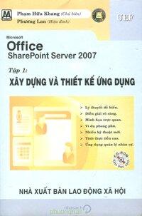 Microsoft Office SharePoint Server 2007- Xây Dựng Và Thiết Kế Ứng Dụng - Tập 1