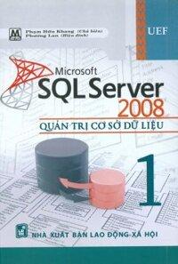 Microsoft SQL Server 2008 - Quản Trị Cơ Sở Dữ Liệu (Tập 1) - Tác giả: Phạm Hữu Khang