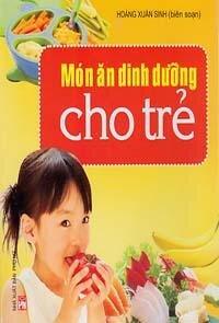 Món ăn dinh dưỡng cho trẻ - Hoàng Xuân Sinh (Biên soạn)