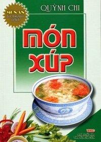 Món Ăn Được Ưa Thích - Món Xúp Tác giả Quỳnh Chi