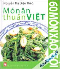 Món ăn thuần Việt: 60 món xào - gỏi - Nguyễn Thị Diệu Thảo