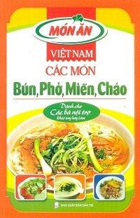 Món Ăn Việt Nam Các Món Bún Phở Miến Cháo