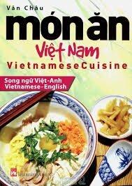 Món ăn Việt Nam (Song ngữ Việt - Anh) - Văn Châu