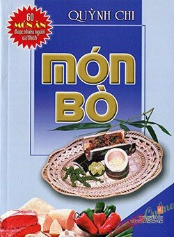 Món bò - 60 món ăn được nhiều người ưa thích - Quỳnh Chi