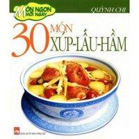 Món ngon mỗi ngày: 30 món xúp - lẩu - hầm - Quỳnh Chi