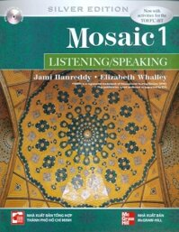 Mosaic 1 (Silver Edition): Listening/Speaking (Kèm CD) - Jami Hanreddy & Elizabeth Whalley