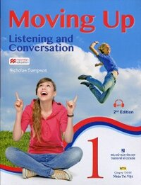 Moving Up - Listening And Conversation 1