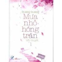 Mưa nhỏ hồng trần (Trọn bộ 2 tập) - Trang Trang