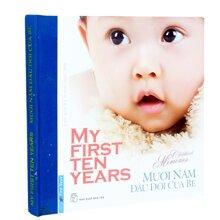 Mười năm đầu đời của bé - First New (Bìa cứng)