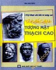 Mỹ thuật căn bản và nâng cao: Vẽ phác họa tượng mặt thạch cao - Gia Bảo