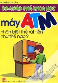 Em khám phá khoa học - Máy ATM nhận biết thẻ rút tiền như thế nào?
