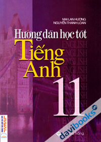 Hướng Dẫn Học Tốt Tiếng Anh 11
