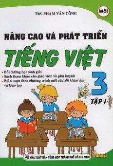 Nâng Cao Và Phát Triển Tiếng Việt Lớp 3 (Tập 1) Tác giả Ths. Phạm Văn Công