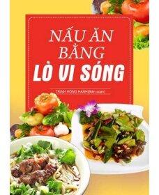 Nấu ăn bằng lò vi sóng - Trịnh Hồng Hạnh
