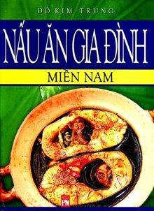 Nấu ăn gia đình: Miền Nam - Đỗ Kim Trung
