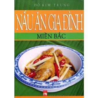 Nấu ăn gia đình: Miền Trung - Đỗ Kim Trung
