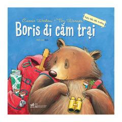 Ngày Đầu Đến Trường – Boris Đi Cắm Trại