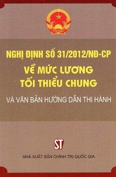 Nghị Định Số 31 2012 NĐ CP Về Mức Lương Tối Thiểu Chung Và Văn Bản Hướng Dẫn Thi Hành