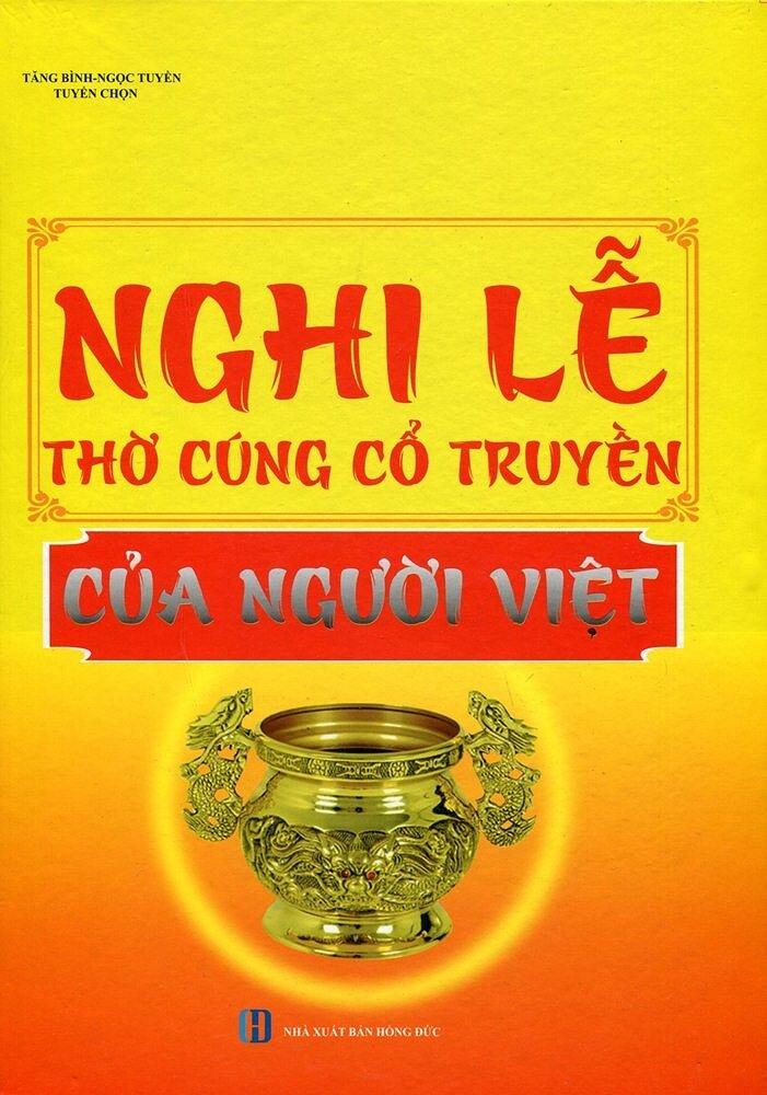 Nghi Lễ Thờ Cúng Cổ Truyền Của Người Việt