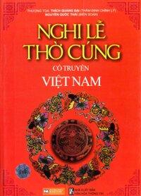 Nghi lễ thờ cúng cổ truyền Việt Nam - Thượng Toạ Thích Quảng Đại