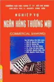 Nghiệp Vụ Ngân Hàng Thương Mại (Commercial Banking)