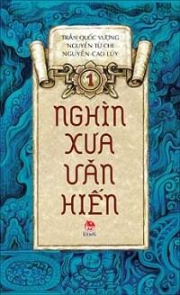Nghìn xưa văn hiến (T1) – Nhiều tác giả