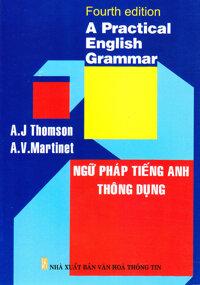 Ngữ pháp tiếng Anh thông dụng - A.J Thomson