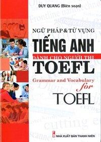 Ngữ Pháp Và Từ Vựng Tiếng Anh Dành Cho Người Thi TOEFL