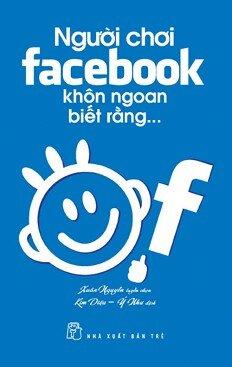 Người Chơi Facebook Khôn Ngoan Biết Rằng