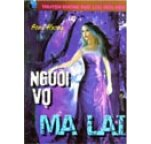 Người Vợ Ma Lai - Truyện Không Đọc Lúc Nửa Đêm