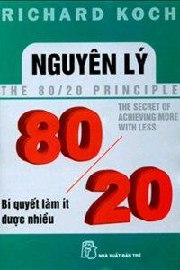 Nguyên lý 80/20 - Bí quyết làm ít được nhiều - Richard Koch