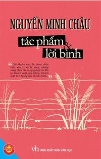 Nguyễn Minh Châu - Tác phẩm và lời bình - Nhiều tác giả