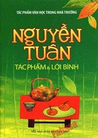 Nguyễn Tuân - Tác phẩm & Lời bình - Nguyễn Anh Vũ (Biên soạn)