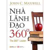 Nhà lãnh đạo 360 độ - John C. Maxwell - Dịch giả: Đặng Oanh & Hà Phương (Khổ lớn)