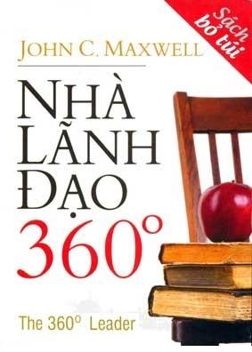 Nhà lãnh đạo 360 độ ( Sách bỏ túi) – JohnC Maxwell – Dịch giả: Đặng Oanh & Hà Phương