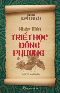 Nhập môn Triết học Đông Phương - Thu Giang Nguyễn Duy Cần