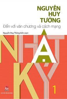 Nhật Ký Nguyễn Huy Tưởng - Tập 1 - Đến Với Văn Chương Và Cách Mạng