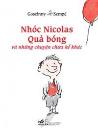 Nhóc Nicolas - Quả bóng và những chuyện chưa kể khác - Goscinny & Sempé